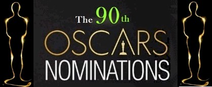 The 90th Academy Awards:  Nomination Highlights: