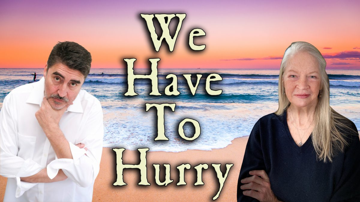 We Have To Hurry
